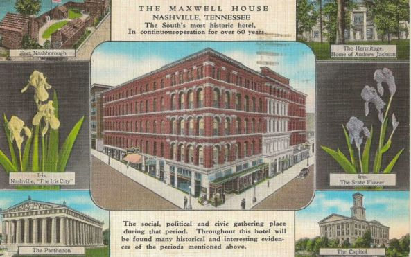 "1939 Postcard of Maxwell House, Nashville, TN.  Burned down in 1961.  Teddy Roosevelt is credited with coining the phrase, ""Good to the last drop"" while having coffee at the Maxwell House Hotel."